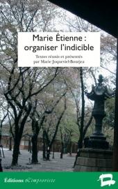 Marie Étienne : organiser l'indicible